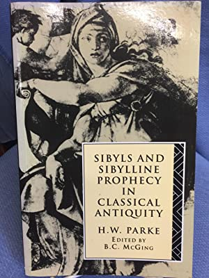 Sibyls and Sibylline Prophecy in Classical Antiquity: H.W. Parke