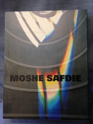 Moshe Safdie (with Essay Contributions by the Editor, Safdie, Witold Rybczynski, Peter G. Rowe, ...
