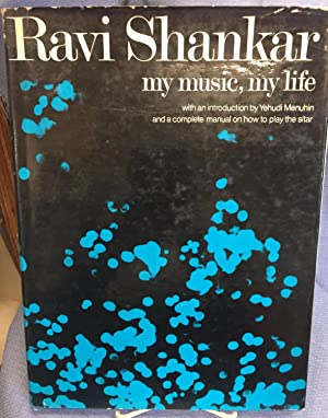 My Music, My Life: Ravi Shankar