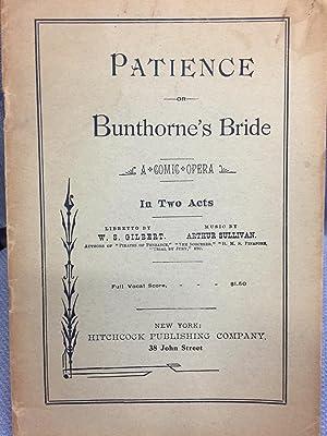 Patience or Bunthorne's Bride. A Comic Opera.: W.S. Gilbert and Arthur Sullivan