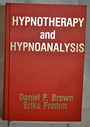 Hypnotherapy and Hypnoanalysis.: Daniel P. Brown