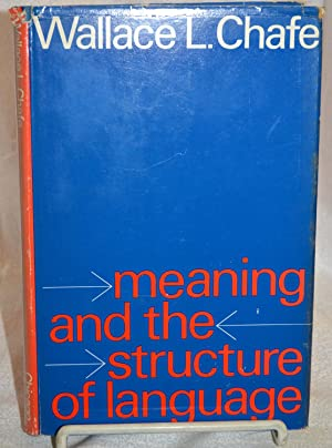 Meaning and the Structure of Language.: Wallace L. Chafe