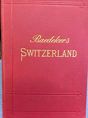 Switzerland and the Adjacent Portions of Italy, Savoy, and Tyrol.: Karl Baedeker