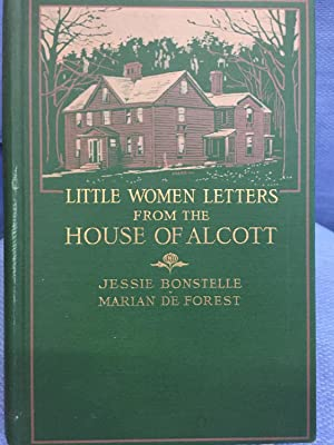 Little Women Letters from the House of: Jessie Bonstelle and