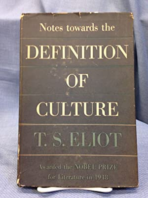 Notes Towards the Definition of Culture: Eliot, T.S.