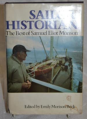 Sailor Historian. The Best of Samuel Eliot Morison.: Emily Morison Beck
