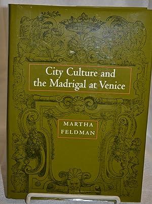 City Culture and the Madrigal at Venice: Martha Feldman