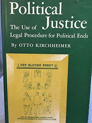 Political Justice. The Use of Legal Procedure for Political Ends.: Otto Kirchheimer