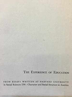 """The Experience of Education. Essays from Social Sciences 136, """"Character and Social Structure ..."""