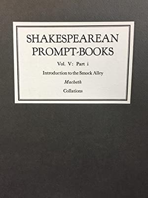 Shakespearean Prompt-Books of the Seventeenth Century. Volume V, the Smock Alley MacBeth.: G. ...