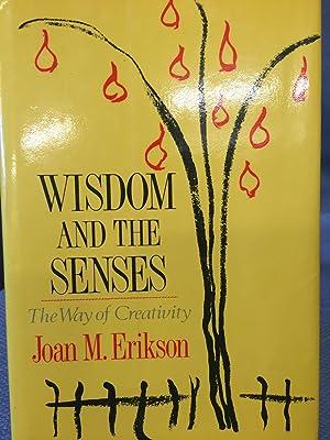 Wisdom and the Senses. The Way of Creativity: Joan M. Erikson