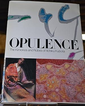 Opulence. The Kimonos and Robes of Itchiko Kubota: Yamanobe, Tomoyuki