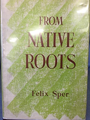 From Native Roots. A Panorama of Our Regional Drama: Felix Sper