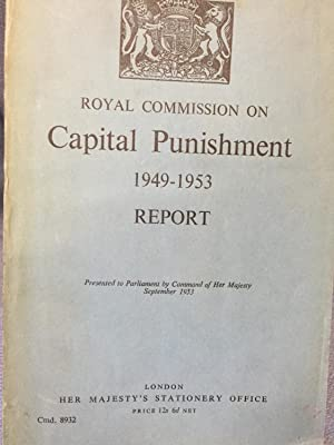 Royal Commision on Capital Punishment 1949-1953. Report.