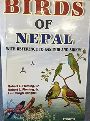 Birds of Nepal, with Reference to Kashmir and Sikkim: Robert L. Fleming