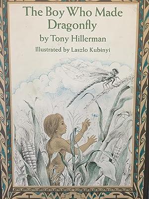 The Boy Who Made Dragonfly. a Zuni Myth.: Tony Hillerman