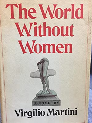 The World Without Women: Virgilio Martini