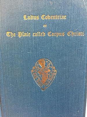 Ludus Coventriae or the Plaie Called Corpus Christi. Cotton Ms. Vespasian D. VIII: K. S. Block