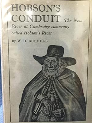 Hobson's Conduit. The New River at Cambridge Commonly Called Hobson's River: W. D. ...