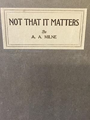 Not That it Matters: A. A. Milne