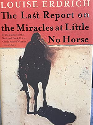 The Last Report on the Miracles at Little No Horse: Louise Erdrich