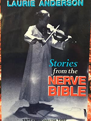 Stories from the Nerve Bible. A Retrospective 1972-1992.: Laurie Anderson