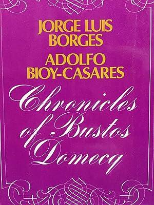 Chronicles of Bustos Domecq: Jorge Luis Borges