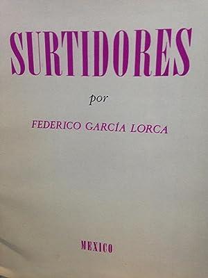 Surtidores Algunas Poesias Ineditas de Federico Garcia Lorca: Garcia Lorca, Federico