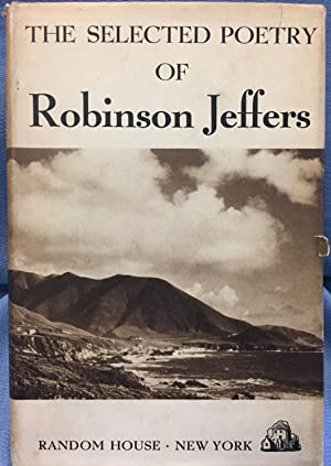 The Selected Poetry of Robinson Jeffers: Robinson Jeffers