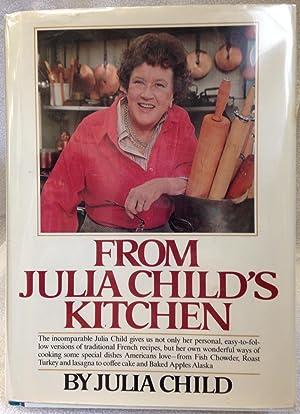 From Julia Child's Kitchen: Child, Julia