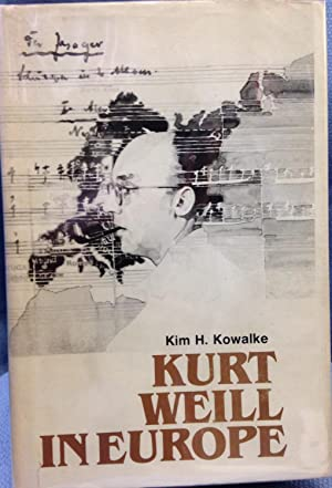 Kurt Weill in Europe: Kowalke, Kim H.
