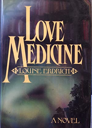 Love Medicine (Inscribed and Signed by Author]: Erdrich, Louise