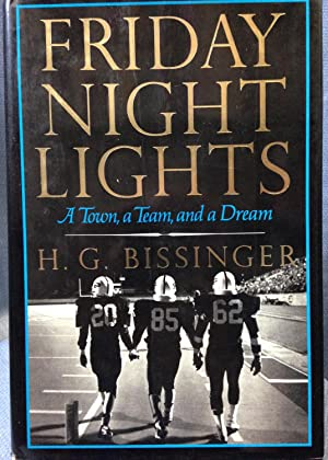 Friday Night Lights: A Town, a Team, and a Dream: Bissinger, H.G.