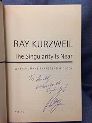 The Singularity is Near: When Humans Transcend Biology *SIGNED*: Kurzweil, Ray