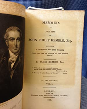 Memoirs of the Life of John Philip Kemble, Esq. Including a history of the Stage, from the Time of ...
