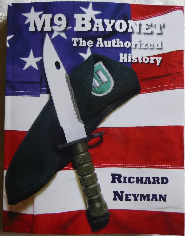 M9 BAYONET: THE AUTHORIZED HISTORY