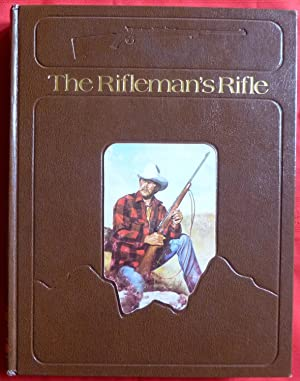 THE RIFLEMAN'S RIFLE: WINCHESTER'S MODEL 70, 1936-1963: Rule, Roger C.