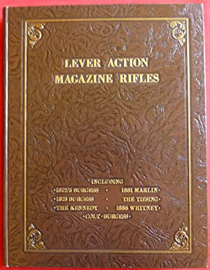 LEVER ACTION MAGAZINE RIFLES DERIVED FROM THE: Maxwell, Samuel L.
