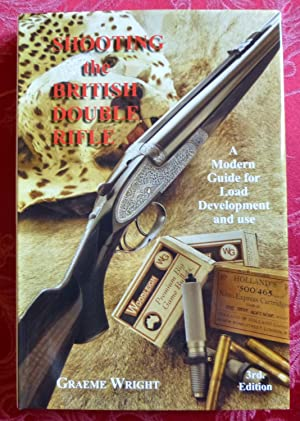 SHOOTING THE BRITISH DOUBLE RIFLE: A MODERN: Wright, Graeme