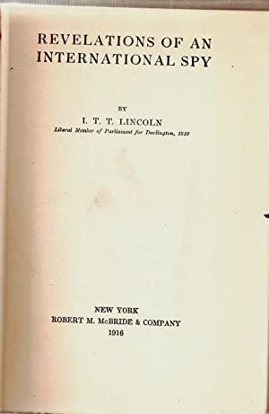 Revelations of an International Spy: Lincoln, I. T. T.