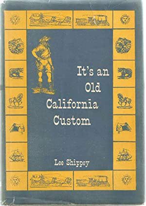 It's an Old California Custom [SIGNED]: Shippey, Lee