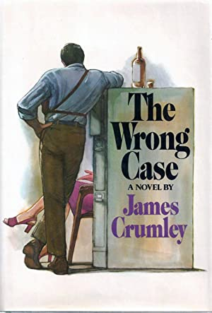 The Wrong Case: A Novel [SIGNED]: CRUMLEY, James