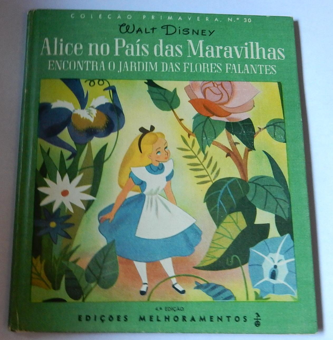 Alice no Pais Das Maravilhas Encontra O Jardim Das Flores Falantes (Carroll, Lewis) Walt Disney. Traducao de Adail Pereira Ribeiro.