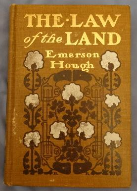 The Law of the Land: Of Miss: Hough, Emerson. Illustrated