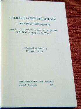 California Jewish History a descriptive bibliography over five hundred and fifty works for thge p...