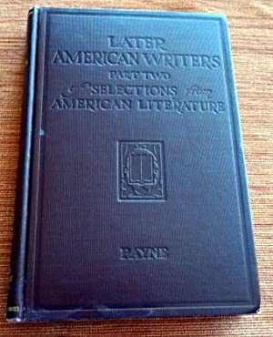 Later American Writers: Part Two of Selections from American Literature.