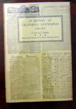A History of California Newspapers 1846-1858. Reprinted: Kemble, Edward C.