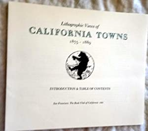 Lithographic Views of California Towns 1875-1889. Keepsakes issued to Members of The Book Club of...