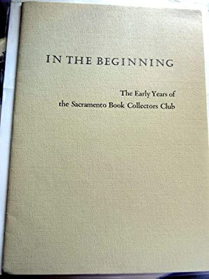In the Beginning: The Early Years of the Sacramento Book Collectors Club.
