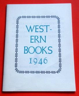 Exhibition of Western Books 1946: A Retrospective Exhibition of the Outstanding Books Produced by...